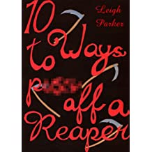 10 Ways To Piss Off A Reaper (10 Ways... Book 2)