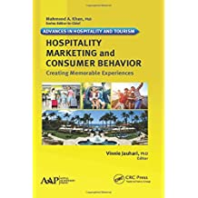 Hospitality Marketing and Consumer Behavior: Creating Memorable Experiences (Advances in Hospitality and Tourism)