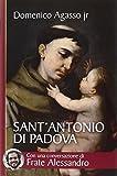 Sant'Antonio di Padova. Dove passa, entusiasma