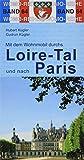 Loiretal und nach Paris: Womo Reiseführer Band 64 - Hubert Kügler