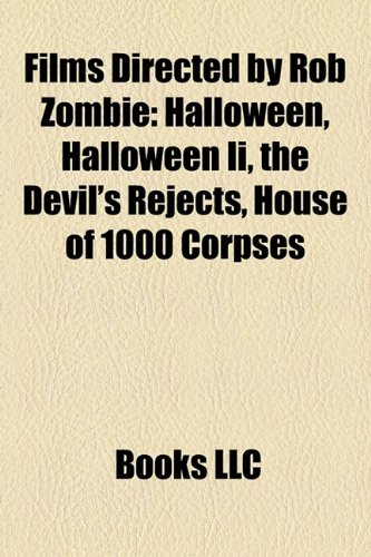 Films Directed by Rob Zombie (Study Guide): Halloween, Halloween II, the Devil's Rejects, House of 1000 Corpses