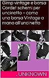 Scarica Libro Gimp vintage e borsa Cordet schemi per uncinetto come una borsa Vintage a mano all uncinetto (PDF,EPUB,MOBI) Online Italiano Gratis