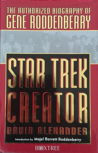 Star Trek Creator: Authorised Biography of Gene Roddenberry by David Alexander (30-Oct-1994) Hardcover par David Alexander