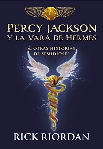 Percy Jackson y la vara de Hermes: Y otras historias de semidioses de [Riordan, Rick]