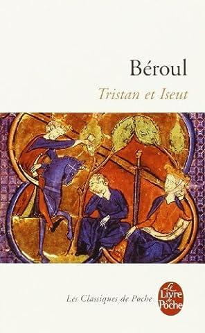Tristan et Iseut (Edition commentée Bac 2001) de Beroul (23 août 2000) Poche
