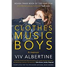 Clothes, Clothes, Clothes. Music, Music, Music. Boys, Boys, Boys. by Viv Albertine (5-Feb-2015) Paperback