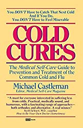Cold Cures: The Medical Self-Care Guide to Prevention and Treatment of the Common Cold and by Michael Castleman (1987-09-12)
