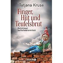 Finger, Hut und Teufelsbrut: Kommissar Seifferheld ermittelt