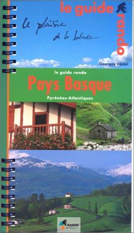 Le guide rando : le plaisir de la balade - Pays Basque par Georges Véron