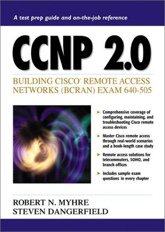 CCNP 2.0: Building Cisco Remote Access Networks (BCRAN) Exam 640-505: Building Cisco Remote Access Network (BCRAN) Exam 640-505 (Cisco Technology Series) por Robert Myhre