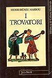 eBook Gratis da Scaricare I trovatori (PDF,EPUB,MOBI) Online Italiano