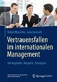 Vertrauensfallen im internationalen Management: Hintergründe - Beispiele - Strategien