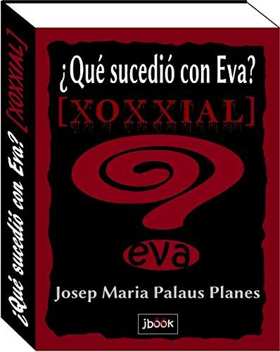 ¿Qué Sucedió Con Eva? [xoxxial] por JOSEP MARIA PALAUS PLANES