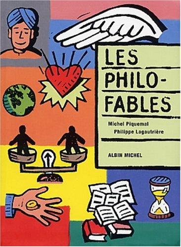 Les philo-fables par Michel Piquemal, Philippe Lagautrière
