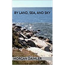 By Land, Sea, and Sky