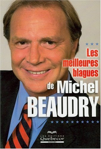 Les meilleures blagues de Michel Beaudry