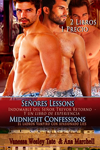 Señor Trevor Lessons-indomable Lores Retorno El indomable Lores Series Part Two y Midnight Confessions: El ladrón Vampiro con Apasionado Lies Series Part Two 2 Libros 1 Precio por Ana Marchell