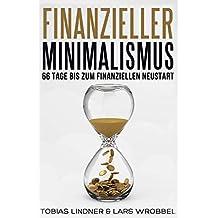 Finanzieller Minimalismus: 66 Tage bis zum finanziellen Neustart