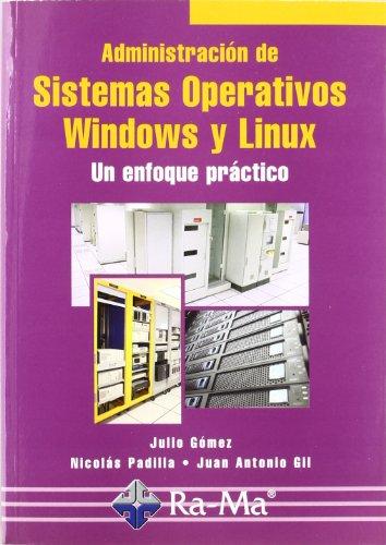 Administración de sistemas operativos : un enfoque práctico