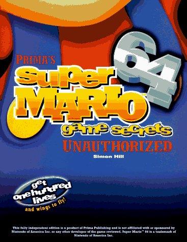 Super Mario 64 Game Secrets: Unauthorized: Games Secrets Unauthorized (Secrets of the Games Series)