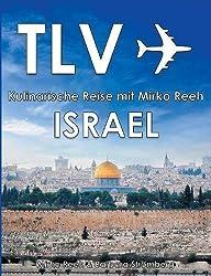 Israel - Kulinarische Reise mit Mirko Reeh: Mirko Reehs neues Buch aus dem Land, in dem Milch und Honig fließen.
