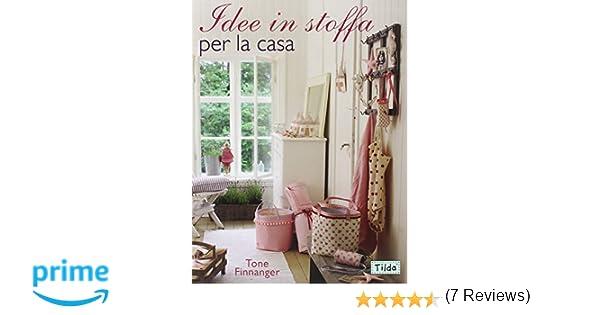 Idee Cucito Per La Casa : Amazon idee in stoffa per la casa tone finnanger libri