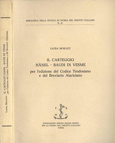 Il carteggio Hanel - Baudi di Vesme. Per l' edizione del codice teodosiano e dl breviario alariciano.
