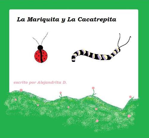 La Mariquita y La Cacatrepita por Alejandrita D