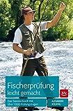 Fischerprüfung leicht gemacht: Das Standardwerk mit über 1000 Prüfungsfragen