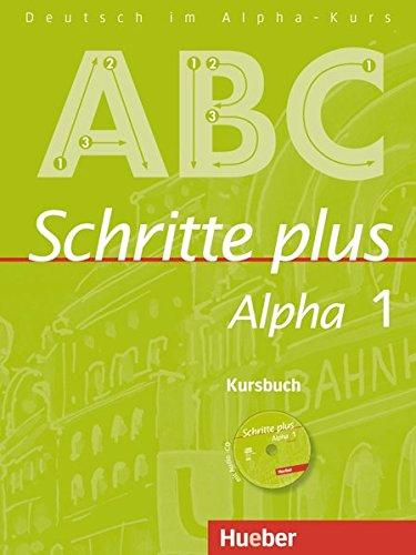 Schritte plus Alpha 1: Deutsch als Fremdsprache / Kursbuch mit Audio-CD