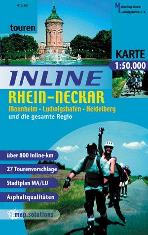 Inline Rhein-Neckar, Mannheim-Ludwigshafen-Heidelberg inklusive Wiesloch-Sinsheim und die gesamte Regio: Inlinetouren-Freizeitkarte für Inlineskating ... und Stadtplan MA/LU (Inline-Tourenkarte)