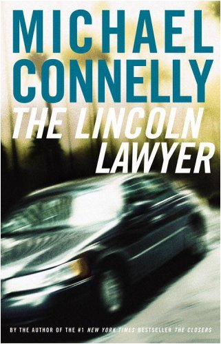 By Michael Connelly: The Lincoln Lawyer: A Novel