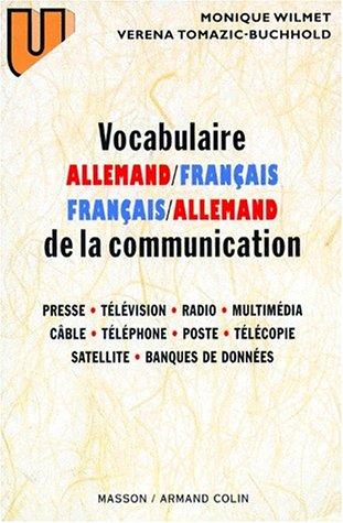Vocabulaire allemand-français, français-allemand de la communication : Presse, télévision, radio. par Monique Wilmet, Véréna Tomazic-Buchhold