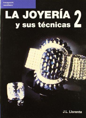 La joyería y sus técnicas. Tomo 2 por J. L. Llorente