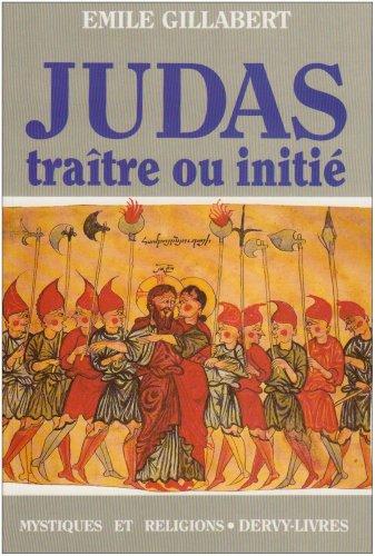Judas traître ou initié