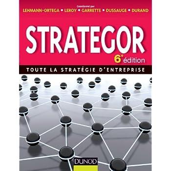 Strategor - 6e édition - Toute la stratégie d'entreprise
