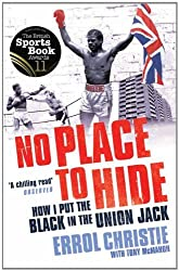 No Place to Hide: How I Put The Black In The Union Jack by Errol Christie (26-May-2011) Paperback