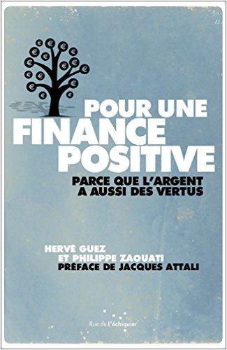 Pour une finance positive : parce que l'argent a aussi des vertus