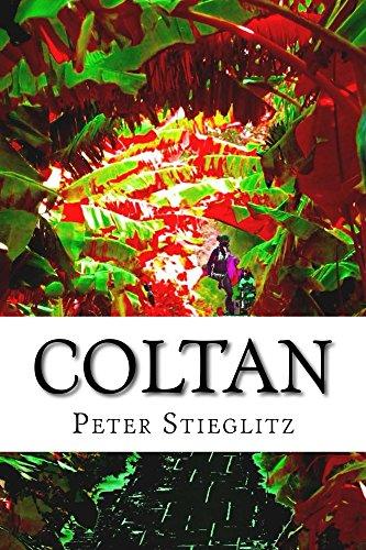 Coltan: Ein spannender Krimi nach einer wahren Begebenheit