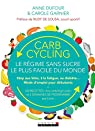 Carb cycling : le régime sans sucre le plus facile du monde: Stop aux kilos par Garnier