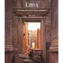 Libya: The Lost Cities of the Roman Empire