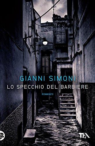 Lo specchio del barbiere: I casi di Petri e Miceli (Italian Edition) par Gianni Simoni