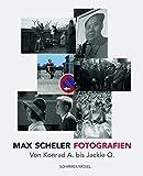 Max Scheler - Deutschland, China, USA: Photographien 1950-1974