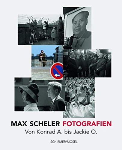 Max Scheler - Deutschland, China, USA: Photographien 1950-1974