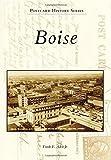 Boise (Postcard History) by Aden Jr, Frank E. (2015) Paperback