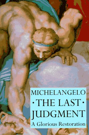 MICHELANGELO THE LAST JUDGMENT. : A glorious restauration