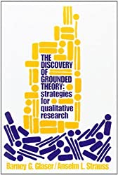 The Discovery of Grounded Theory: Strategies for Qualitative Research by Barney Glaser (1999-12-31)