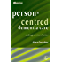 Person-Centred Dementia Care: Making Services Better (University of Bradford Dementia Good Practice Guides)