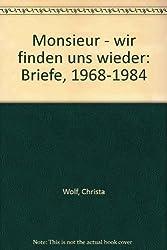 Monsieur, wir finden uns wieder: Briefe, 1968-1984 (German Edition)