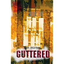 Guttered: A Novel